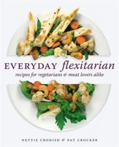 Everyday Flexitarian: recipes for vegetarians and meat lovers alike | New Recipes
